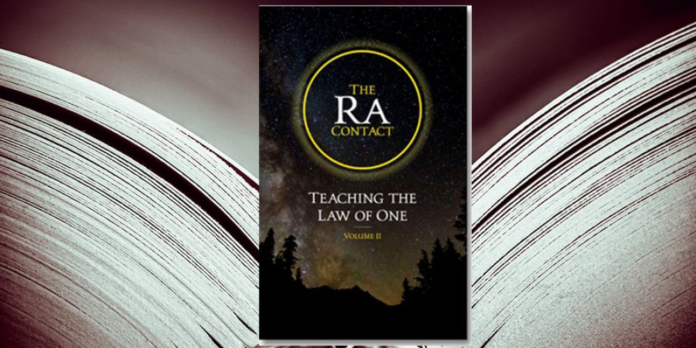 The Ra Contact: Teaching the Law of One, Volume 2